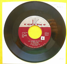 The Chordettes JUST BETWEEN YOU AND ME / SOFT SANDS Cadence 45rpm 1957