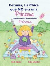 Petunia, La Chica Que No Era Una Princesa / Petunia, the Girl Who Was Not a Prin
