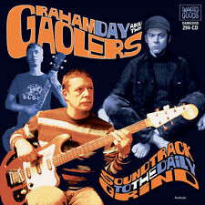 GRAHAM DAY AND THE GAOLERS Soundtrack To The Daily Grind CD . garage prisoners