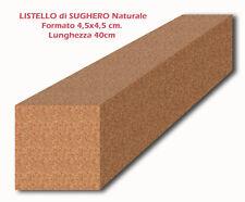 SUGHERO NATURALE in LISTELLO 4,5x4,5cm Lunghezza 40cm Confezione 3 Pezzi