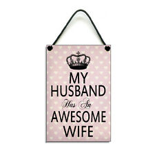 Handmade My Husband Has An Awesome Wife Fun Hanging Home Decor Sign/Plaque 265