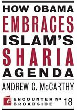 Encounter Broadsides: How Obama Embraces Islam's Sharia Agenda by Andrew C....