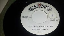 FREDDY FENDER No Toquen Ya / I Love My Rancho Grande CRAZY CAJUN 2014 45 7""