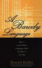 A Bawdy Language: How a Second-Rate Language Slept Its Way to the Top