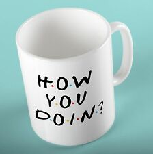 FRIENDS TV SERIES Mug Cup | How you doin | - Birthday Gift for Friends Fan