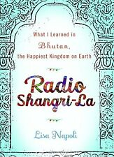 Radio Shangri-la: What I Learned in Bhutan, the Ha
