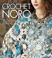 Crochet Noro : 30 Dazzling Designs Hardcover Sixth&spring Books