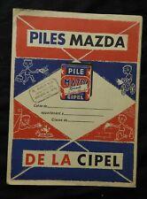 D* Protège-Cahier ancien Publicité PILES MAZDA DE LA CIPEL
