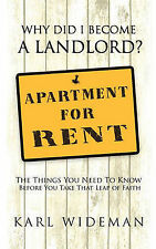 Why Did I Become a Landlord?: The Things You Need to Know Before You Take That L