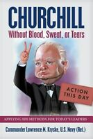 Churchill Without Blood, Sweat, or Tears, Brand New, Free P&P in the UK