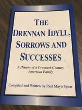 The Drennan Idyll, Sorrows And Successes Paul Spear PB '02