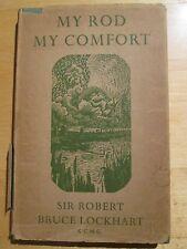 Robert B LOCKHART.  MY ROD MY COMFORT. 1957 in dj Signed  illus Gaastra  ANGLING