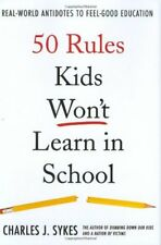 50 Rules Kids Wont Learn in School: Real-World An