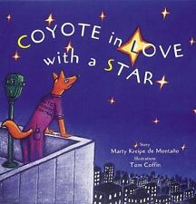 Tales of the People: Coyote in Love with a Star by Marty K. De Montano (1998,...