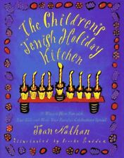 The Childrens Jewish Holiday Kitchen: 70 Ways to Have Fun with Your Kids and Ma