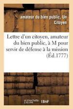 Lettre d'un Citoyen, Amateur du Bien Public, a M, Pour Servir de Defense a la...