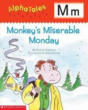 AlphaTales: M: Monkey's Miserable Monday: A Series of 26 Irresistible Animal St
