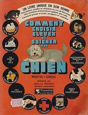 COMMENT CHOISIR ELEVER ET SOIGNER SON CHIEN / MARTIN I.GREEN - PYGMALION WATELET