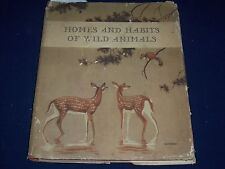 1934 HOMES AND HABITS OF WILD ANIMALS VOLUME - COLOR ILLUSTRATIONS - KD 1318