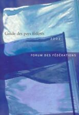 Guide des Pays Federees 2002: A Project of the Forum of Federations, Very Good B