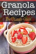 Granola Recipes : The Ultimate Guide by Kelly Kombs (2014, Paperback)