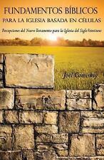 Fundamentos Biblicos Para La Iglesia Basada En Celulas: Percepciones del Nuevo T