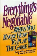 Everything's Negotiable : ... When You Know How to Play the Game by Laree S....