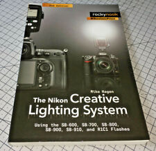 Nikon Creative Lighting System 2nd.Ed, Mike Hagen (Rocky Nook / Nikonians, 2012)