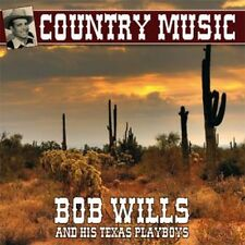 CD Country Music : Bob Wills and his Texas Playboys