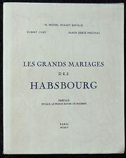 rare 1955 Généalogie Héraldique Dugast Rouillé LES GRANDS MARIAGES DES HABSBOURG