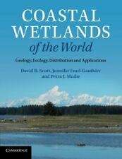 Coastal Wetlands of the World: Geology, Ecology, Scott, Frail-Gauthier, Mudi#*