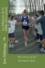 La Historia de la Milla Del Cartero : The Story of the Postman's Mile (2013,...