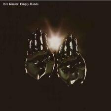 IHRE KINDER empty hands LP NEU OVP/Sealed