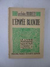 ROUQUETTE. L'épopée blanche - Illustrations de Delatousche. 1941
