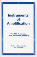 Instruments of Amplification: Fun With Homemade Tubes, Transistors, And More