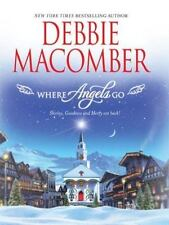 Debbie Macomber WHERE ANGELS GO - Hardcover Book - 2007 - LIKE NEW CONDITION