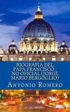 Biografia del Papa Francisco - No Oficial (Jorge Mario Bergoglio) (Spanish Editi