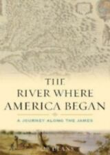 The River Where America Began: A Journey Along the James-ExLibrary