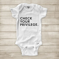 Check Your Privilege Black Lives Matter Feminism Equality Baby Infant Bodysuit