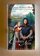 L'OMBRA DEL CAVALIERE NERO - RUTH LANGAN- GRANDI ROM. STORICI N.501 -2005