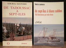 DE TADOUSSAC À SEPT-ÎLES + DE SEPT-ÎLES À BLANC-SABLON, PAR LOUIS-A. SANTERRE