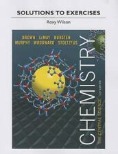 Solutions to Exercises for Chemistry : The Central Science 13th by Roxy Wilson