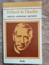 TEILHARD DE CHARDIN - MATERIA EVOLUZIONE SPERANZA - BORLA - 1983