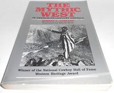 The Mythic West in Twentieth-Century America by Robert G. Athearn (1986, Paperba
