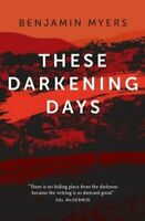 These Darkening Days by Benjamin Myers 9781911356028 | Brand New