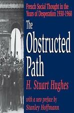 The Obstructed Path: French Social Thought in the Years of Desperation-ExLibrary