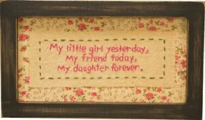 My Little Girl Daughter Friend Gift Stitched Sign Wood Frame Primitives By Kathy