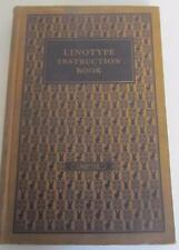 1925 LINOTYPE INSTRUCTION BOOK MERGENTHALER LINOTYPE COMPANY ILLUSTRATED 242 PG