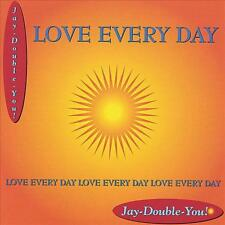 JAY-DOUBLE-YOU   -   LOVE EVERY DAY   -   CD, 2003