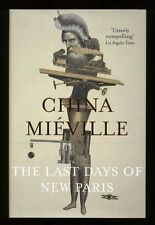 China Mieville - The Last Days of New Paris; SIGNED 1st/1st